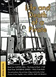 LIFE AND DEATH OF A PIRATE