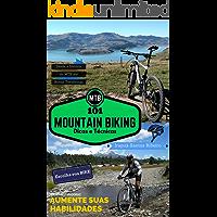 MTB - 101 Dicas e Técnicas de Mountain Biking