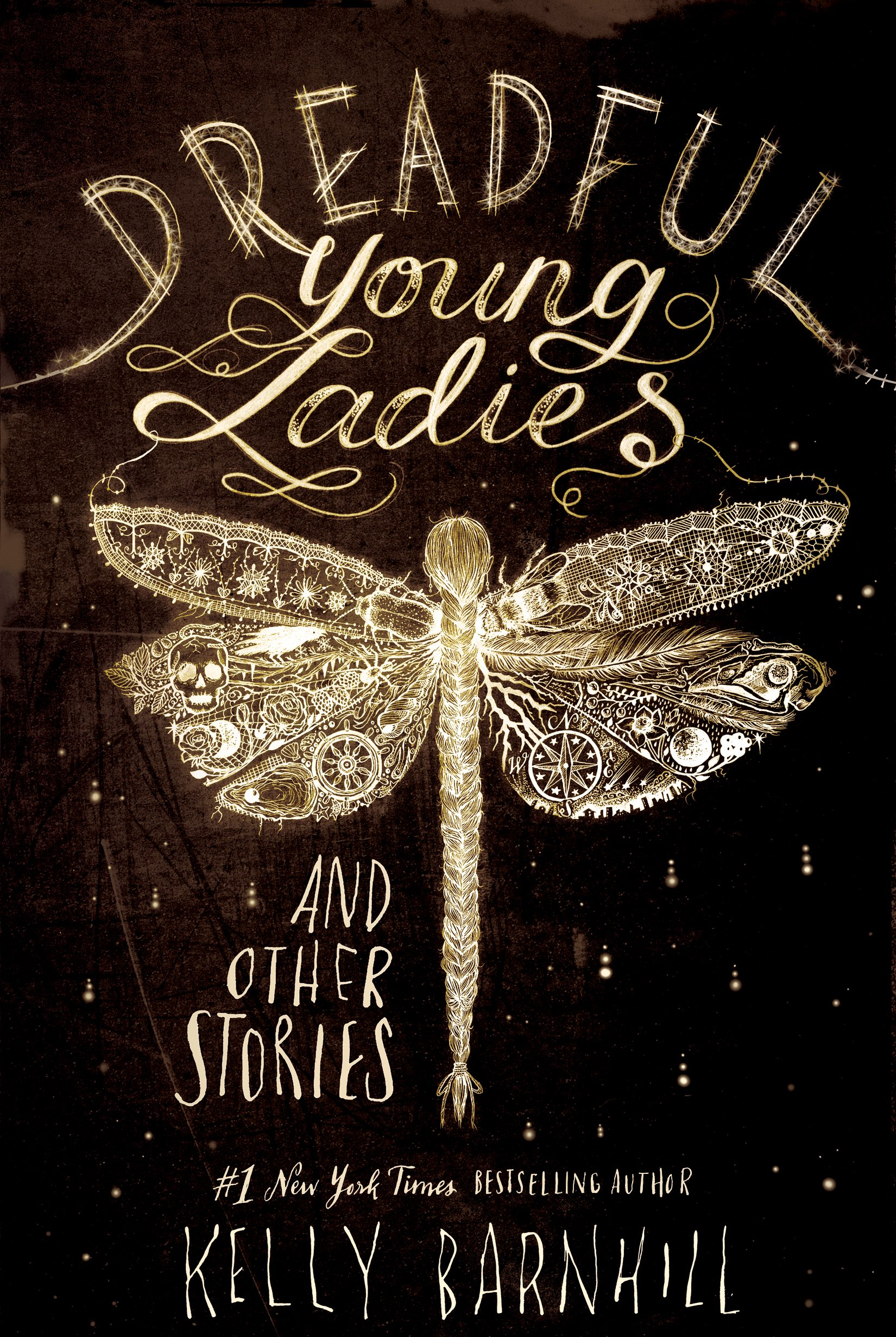Dreadful Young Ladies and Other Stories: Kelly Barnhill ...
