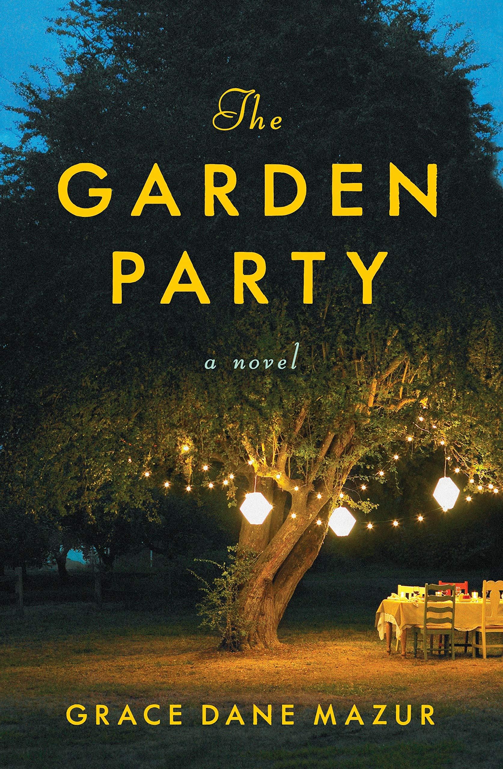 The Garden Party: A Novel: Grace Dane Mazur: 9780399179723: Amazon ...