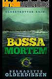 Bossa Mortem (Globetrotter-Krimi-Serie) (German Edition)