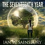 The Seventeenth Year: The World Walker, Book 3