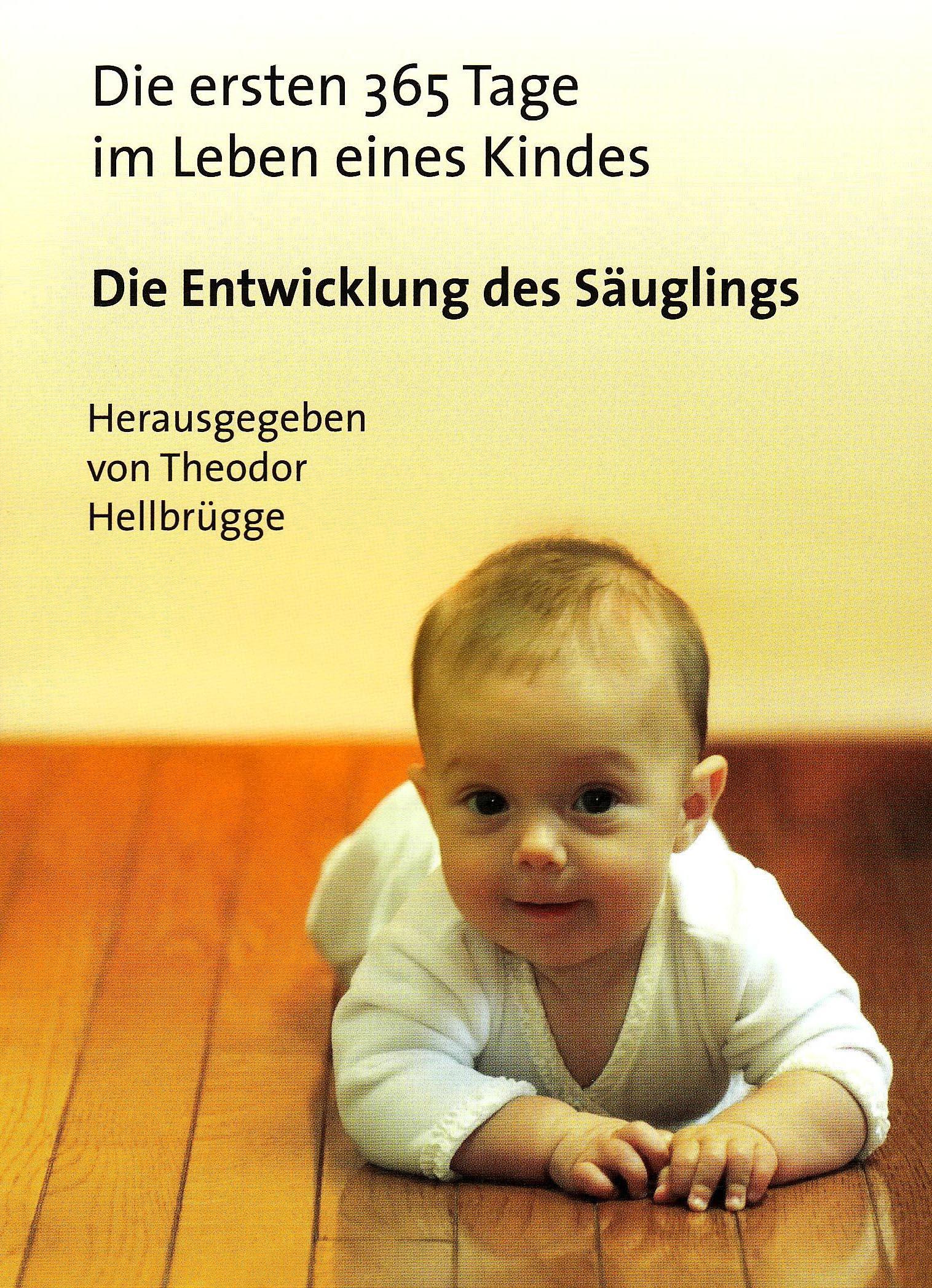 Die ersten 365 Tage im Leben eines Kindes: Die Entwicklung des Säuglings