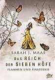 Das Reich der Sieben Höfe – Flammen und Finsternis Band 2: Roman