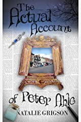 The Actual Account of Peter Able (The Peter Able Series Book 3) Kindle Edition