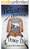 The Actual Account of Peter Able (The Peter Able Series Book 3)