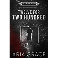 Twelve For Two Hundred (Men of the Vault Book 1) (English Edition)