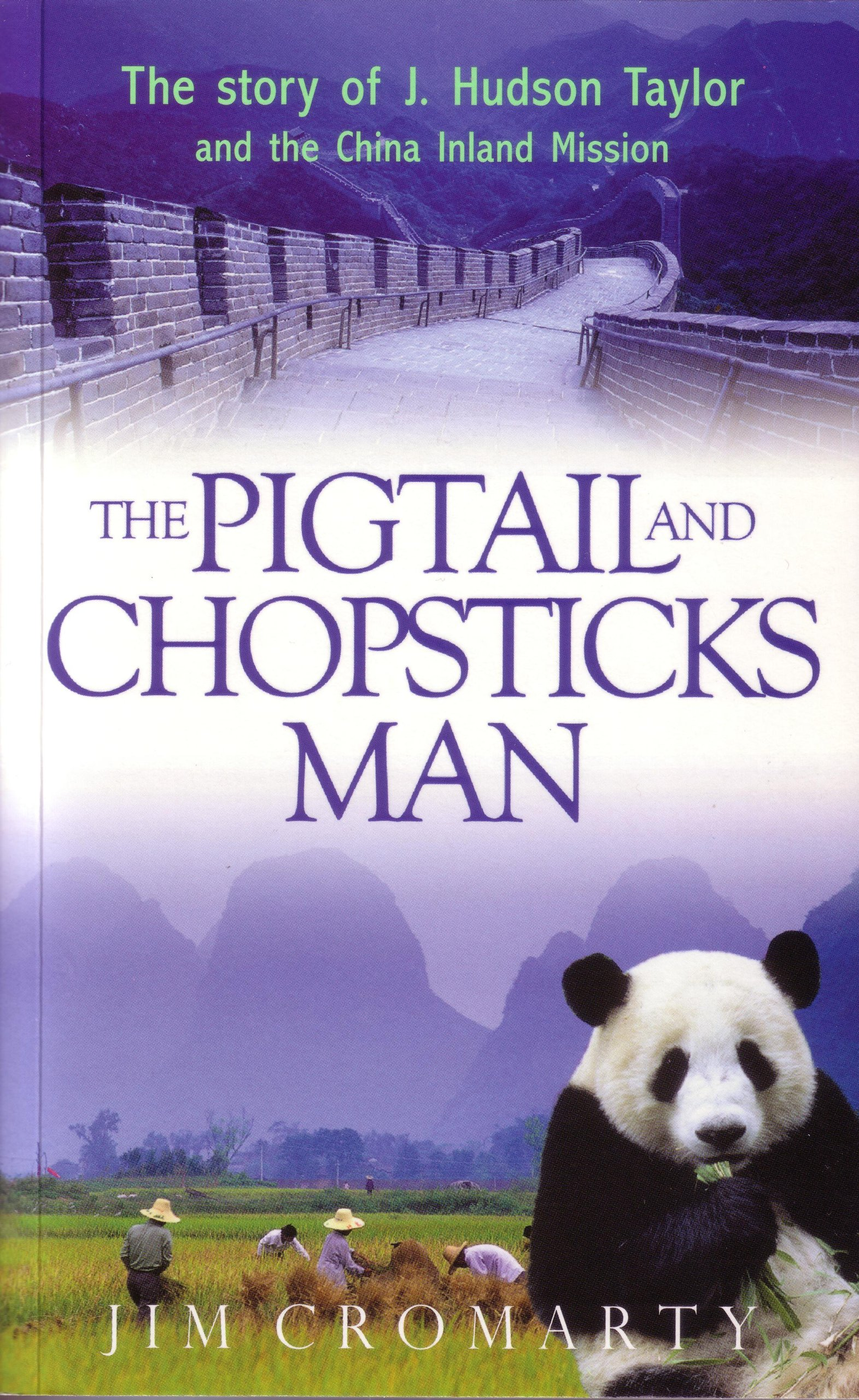 Download The Pigtail and Chopsticks Man - The Story of J.Hudson Taylor and the China Inland Mission (Champions of the Faith) pdf