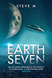 Earth Seven: And the History Department at the University of Centrum Kath - a Science Fiction Satire (Book 1)