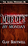 Murder by Monday: A 19th Century Historical Murder Mystery Novella (The Agora Mystery Series Book 6)