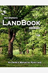 LandBook Second Edition: An Owner's Manual for Rural Land Kindle Edition