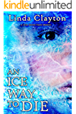 An Ice Way To Die (English Edition)