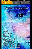 An Ice Way To Die (Julia Greene Travel Mysteries Book 1)