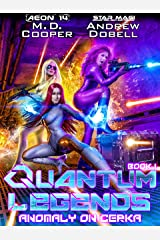 Anomaly on Cerka (Quantum Legends Book 1) Kindle Edition