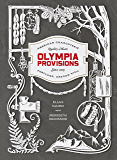 Olympia Provisions: Cured Meats and Tales from an American Charcuterie