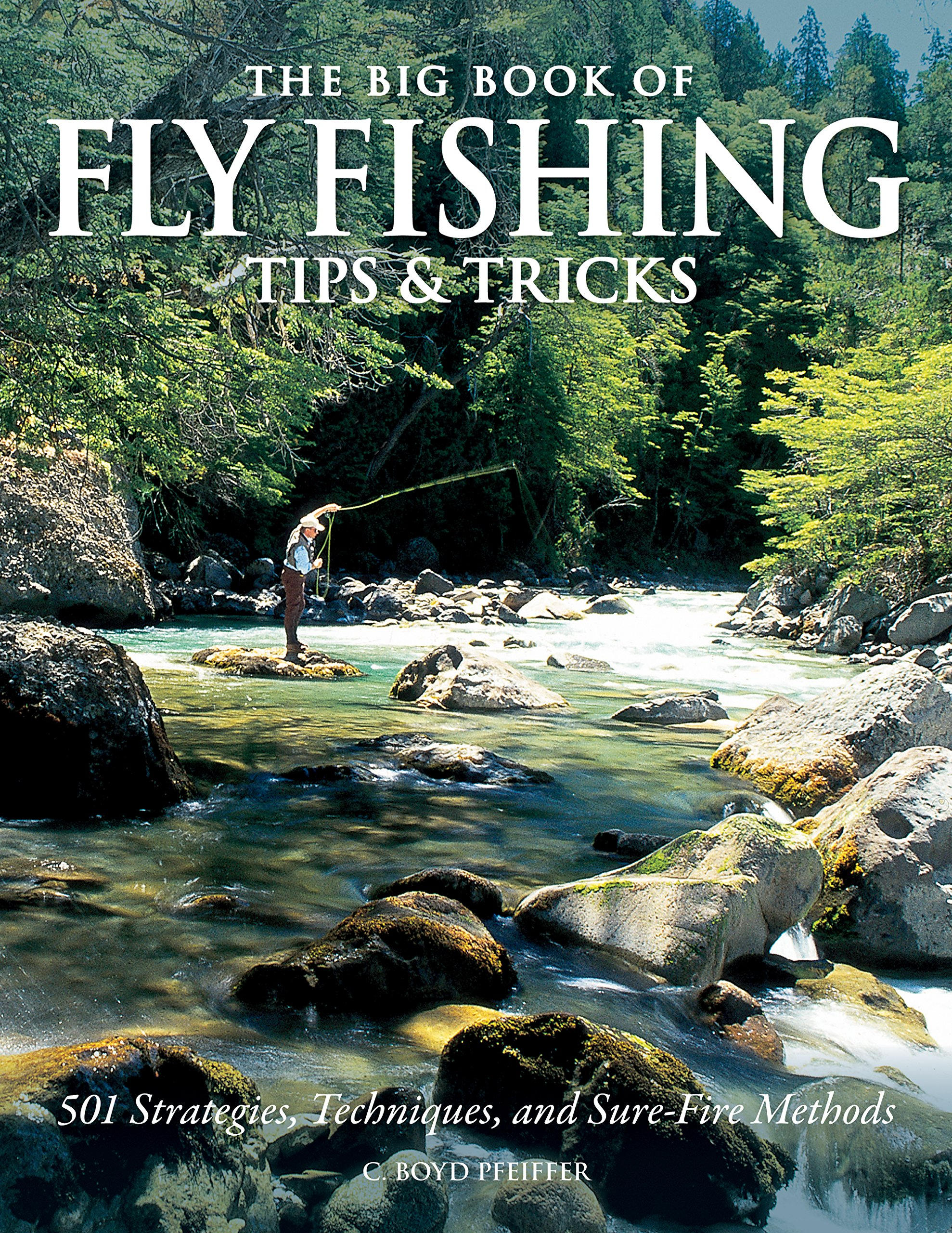 Read Online The Big Book of Fly Fishing Tips & Tricks: 501 Strategies, Techniques, and Sure-Fire Methods pdf epub