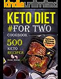 Keto Diet #For Two Cookbook: 500 Keto Recipes (keto cookbook Book 1)