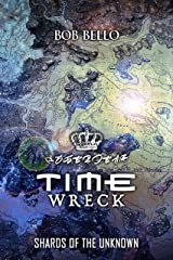 Timewreck: Shards of The Unknown (Starcall Book 1) Kindle Edition
