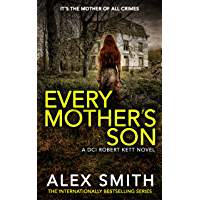 Every Mother's Son: A Chilling British Crime Thriller (DCI Kett Crime Thrillers Book 7)
