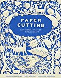 Paper Cutting: Contemporary Artists / Timeless Craft