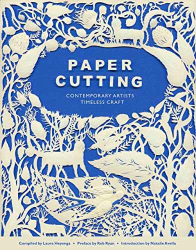 Paper Cutting Book: Contemporary Artists; Timeless Craft