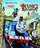 Thomas & Friends King of the Railway (Little Golden Book)