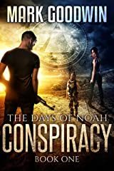 The Days of Noah, Book One: Conspiracy: A Novel of the End Times in America Kindle Edition