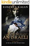 To Be An Israeli: The Fourth Book in the All My Love, Detrick series (English Edition)