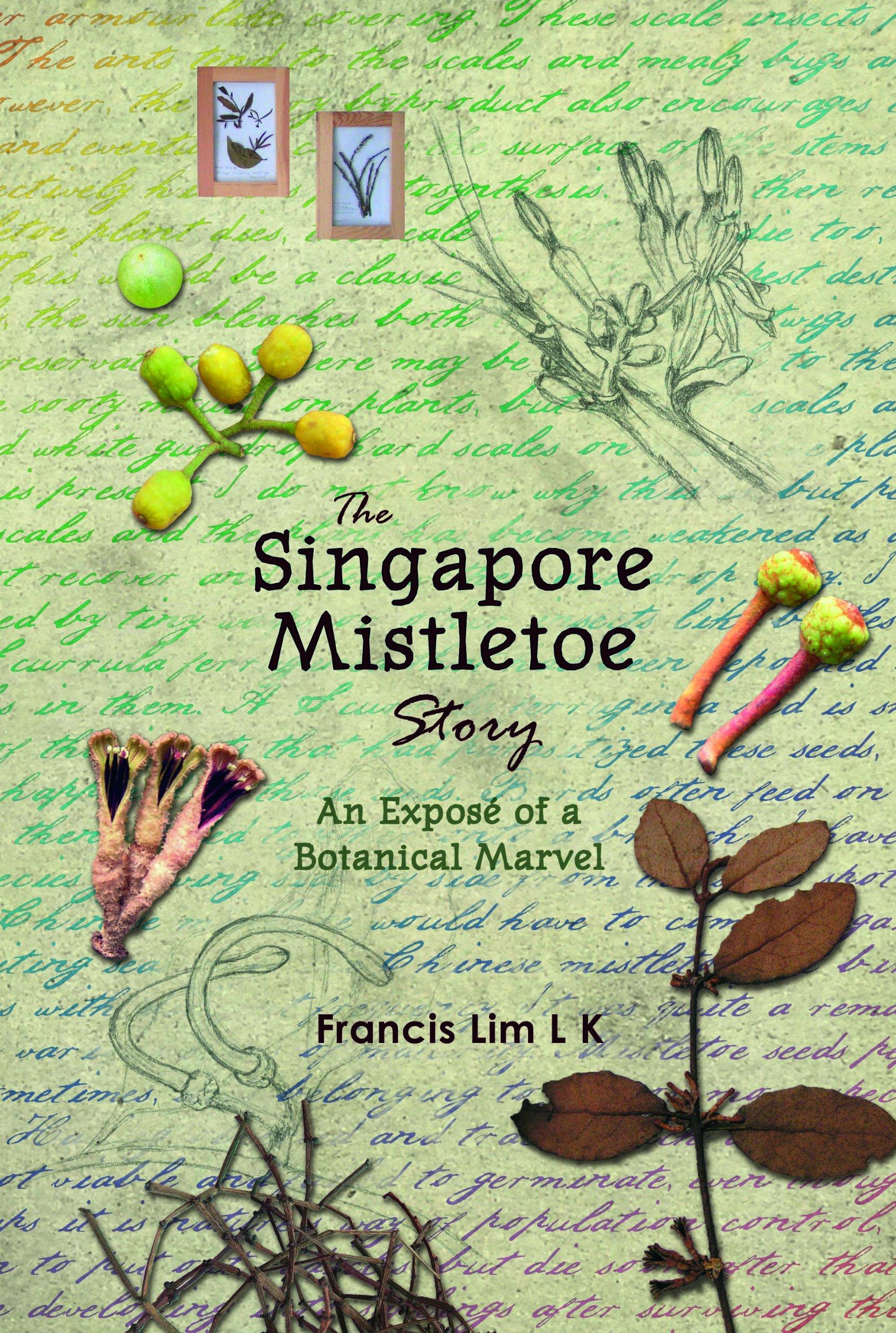 The Singapore Mistletoe Story: An Expose of a Botanical Marvel pdf epub