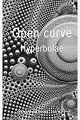 Hyperbolae: Open curves (The Math-Art series, Vol B. Book 2) Kindle Edition