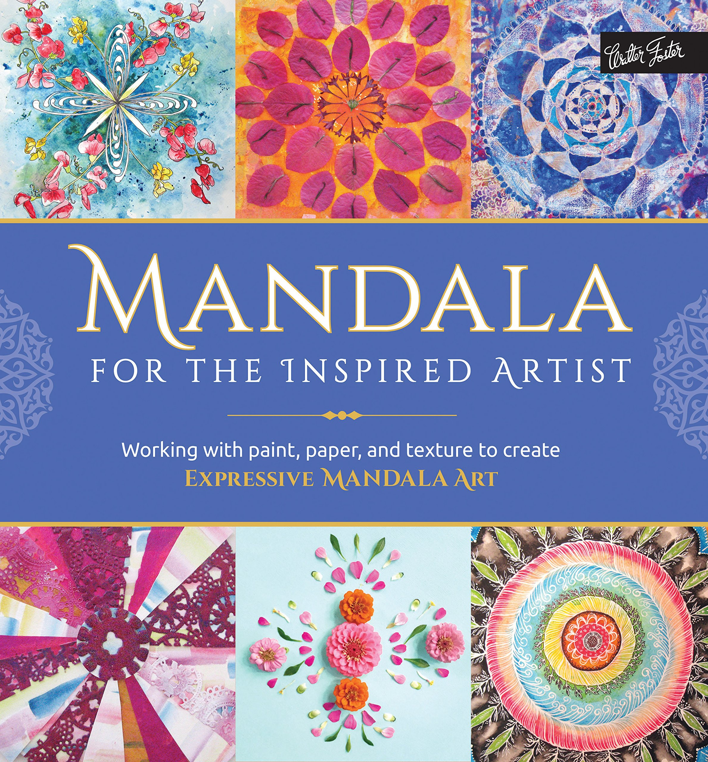 Amazon Mandala For The Inspired Artist Working With Paint Paper And Texture To Create Expressive Art 9781633220720 Louise Gale