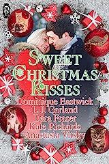 Sweet Christmas Kisses: A Sweet Holiday Anthology Kindle Edition