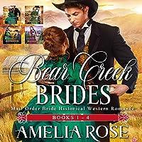 Bear Creek Brides: Books 1 - 4: Mail Order Bride Historical Western Romance: Bear Creek Brides, Book 1