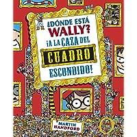 ¿Dónde está Wally? A la caza del cuadro escondido (Colección ¿Dónde está Wally?)