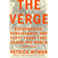 The Verge: Reformation, Renaissance, and Forty Years that Shook the World (English Edition)