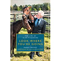 Look Where You're Going - The Life of Alan Pickering