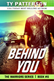 Behind You: A Gripping Suspense Action Novel (Warriors Series of Crime Action Thrillers Book 6)