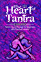 The Heart of Tantra: Tantric Sex and Massage for Beginners with Practical Lessons (English Edition)