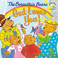 The Berenstain Bears: God Loves You! (Berenstain Bears/Living Lights: A Faith Story)