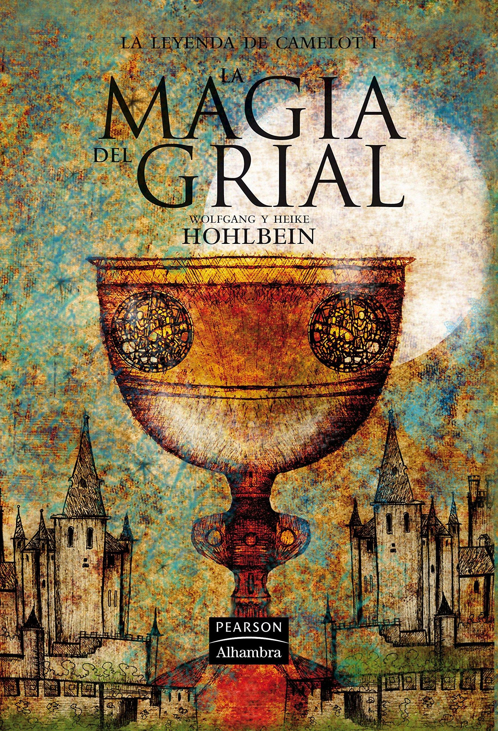 La magia del grial (La leyenda de Camelot): Amazon.es: Hohlbein, Wolfgang, Hohlbein, Heike: Libros