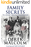 Family Secrets: The scandalous history of an extraordinary family (English Edition)