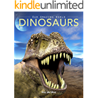 Dinosaurs: Amazing Pictures & Fun Facts on Animals in Nature (Our Amazing World Series Book 8)