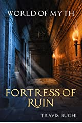 Fortress of Ruin (World of Myth Book 9) Kindle Edition