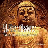 """El libro tibetano de los muertos""""Libro primero"""" [The Tibetan Book of the Dead: Book One]"""