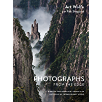 Photographs from the Edge: A Master Photographer's Insights on Capturing an Extraordinary World book cover