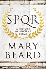 SPQR: A History of Ancient Rome Kindle Edition