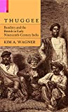 Primus Books Thuggee: Banditry And The British In Early Nineteenth-Century India