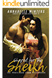 Shared for the Sheikh: A Royal Billionaire Romance Novel (Curves for Sheikhs Series Book 10)