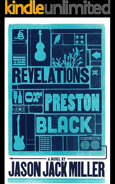 Amazon Com The Revelations Of Preston Black Murder Ballads And Whiskey Book 3 Ebook Miller Jason Jack Kindle Store