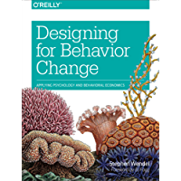 Designing for Behavior Change: Applying Psychology and Behavioral Economics (English Edition)